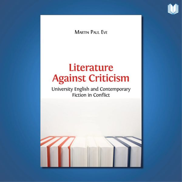 "What does it mean for a work of literature to be ""against criticism""?"